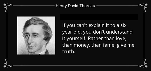 quote-if-you-can-t-explain-it-to-a-six-year-old-you-don-t-understand-it-yourself-rather-than-henry-david-thoreau-100-34-94